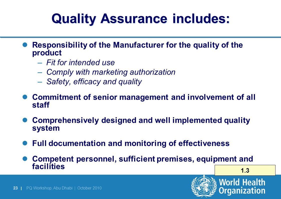 Quality Assurance includes: