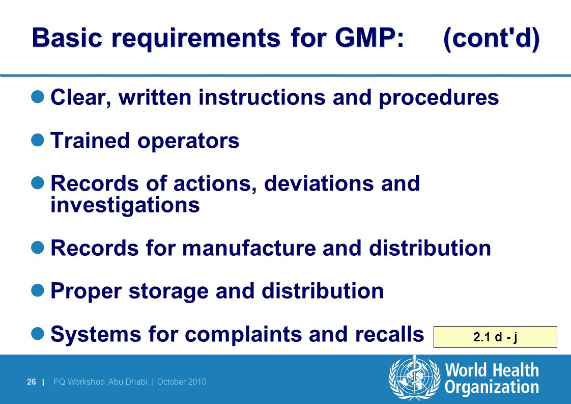 Basic requirements for GMP: (cont d)