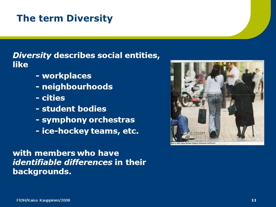 The term Diversity Diversity describes social entities, like