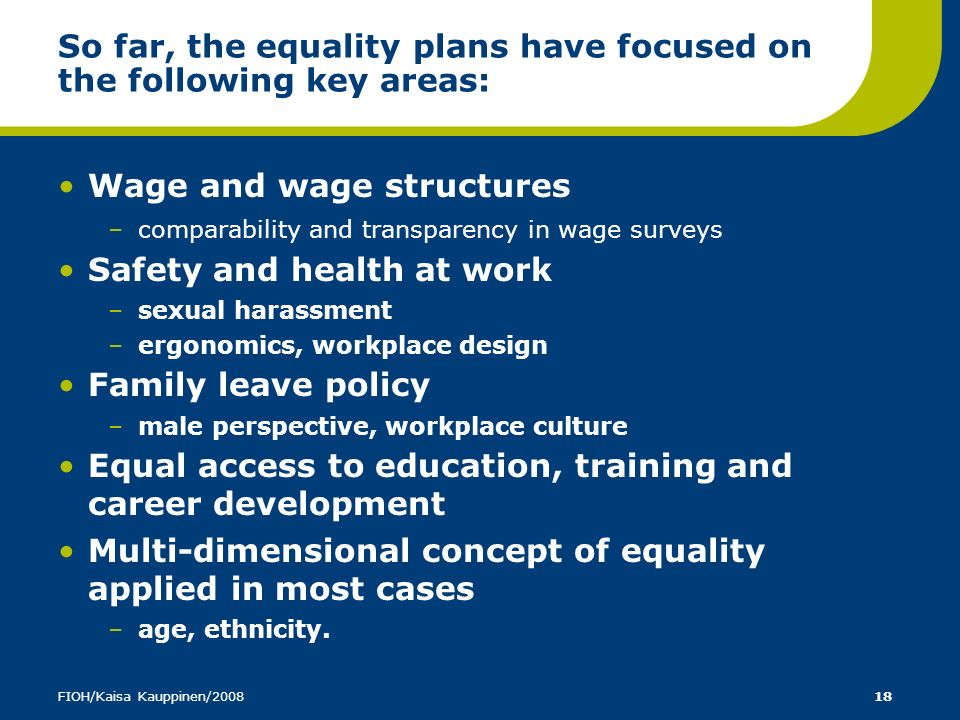 So far, the equality plans have focused on the following key areas: