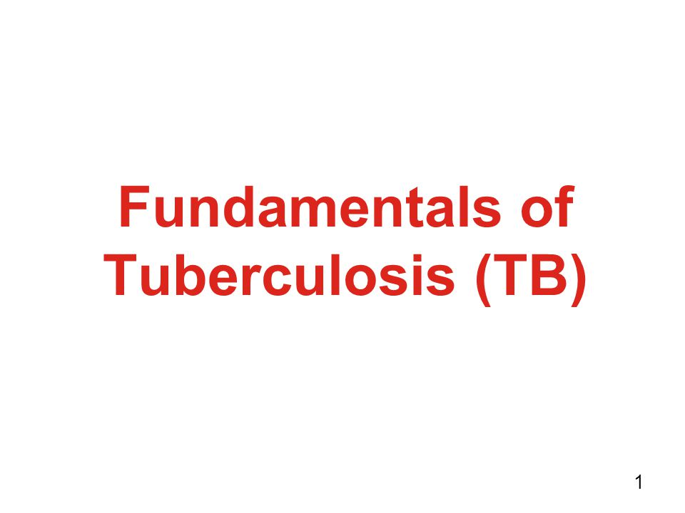 Fundamentals of Tuberculosis (TB)