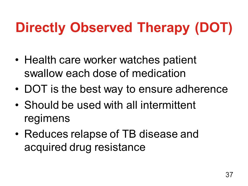 Directly Observed Therapy (DOT)