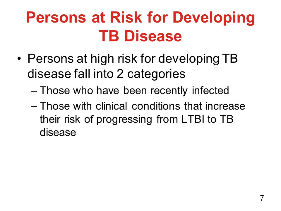 Persons at Risk for Developing TB Disease