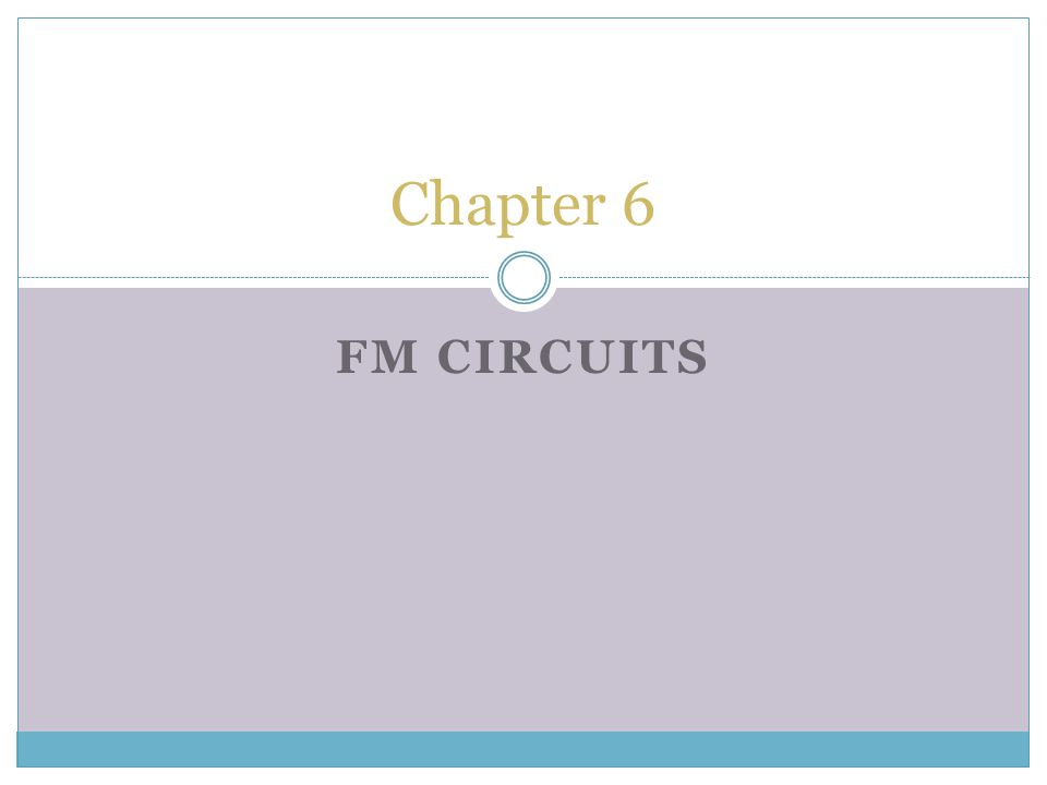 Chapter 6 FM Circuits