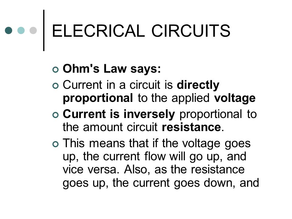 ELECRICAL CIRCUITS Ohm s Law says: