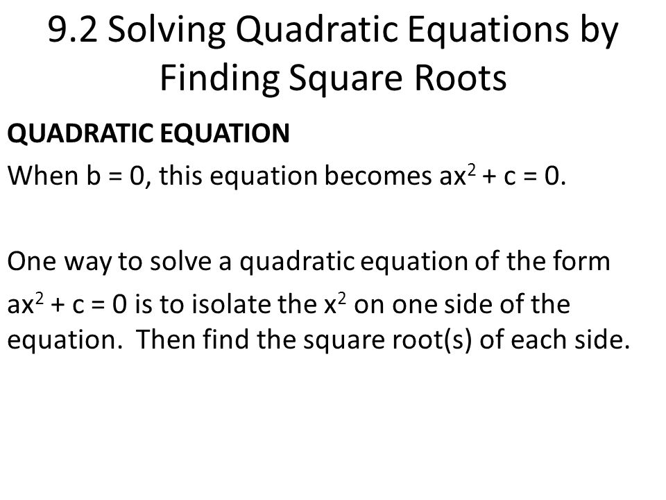 9.2 Solving Quadratic Equations by Finding Square Roots