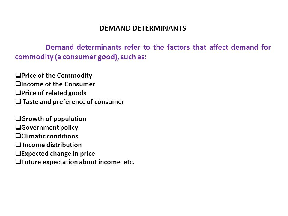 which of the following is a determinant of demand