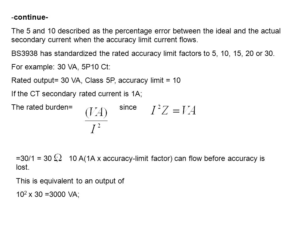 -continue- The 5 and 10 described as the percentage error between the ideal and the actual secondary current when the accuracy limit current flows.