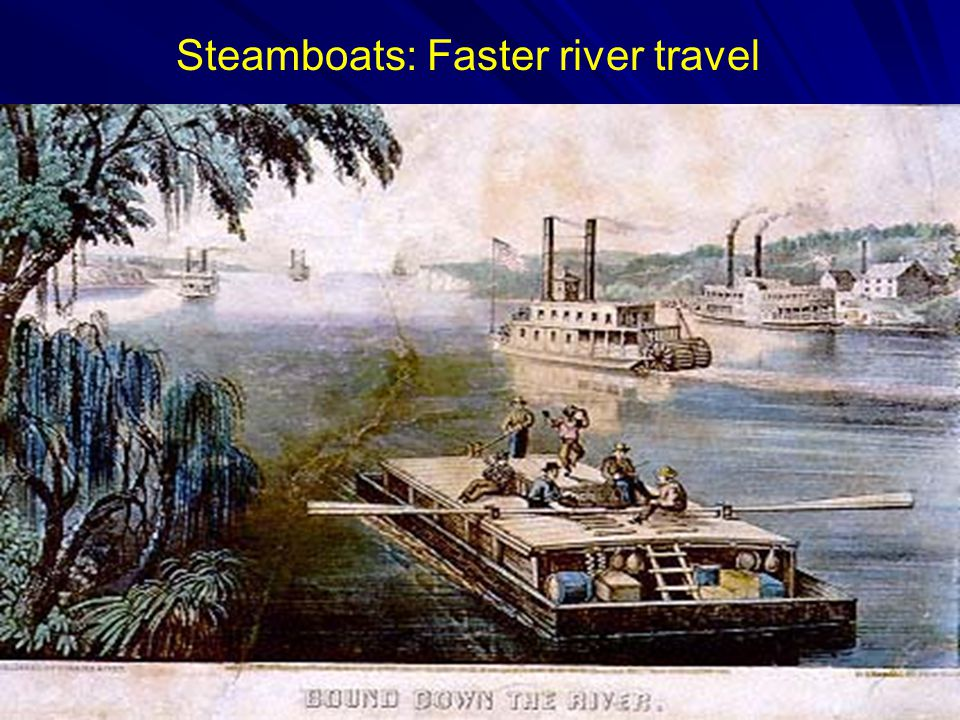 Steamboats: Faster river travel