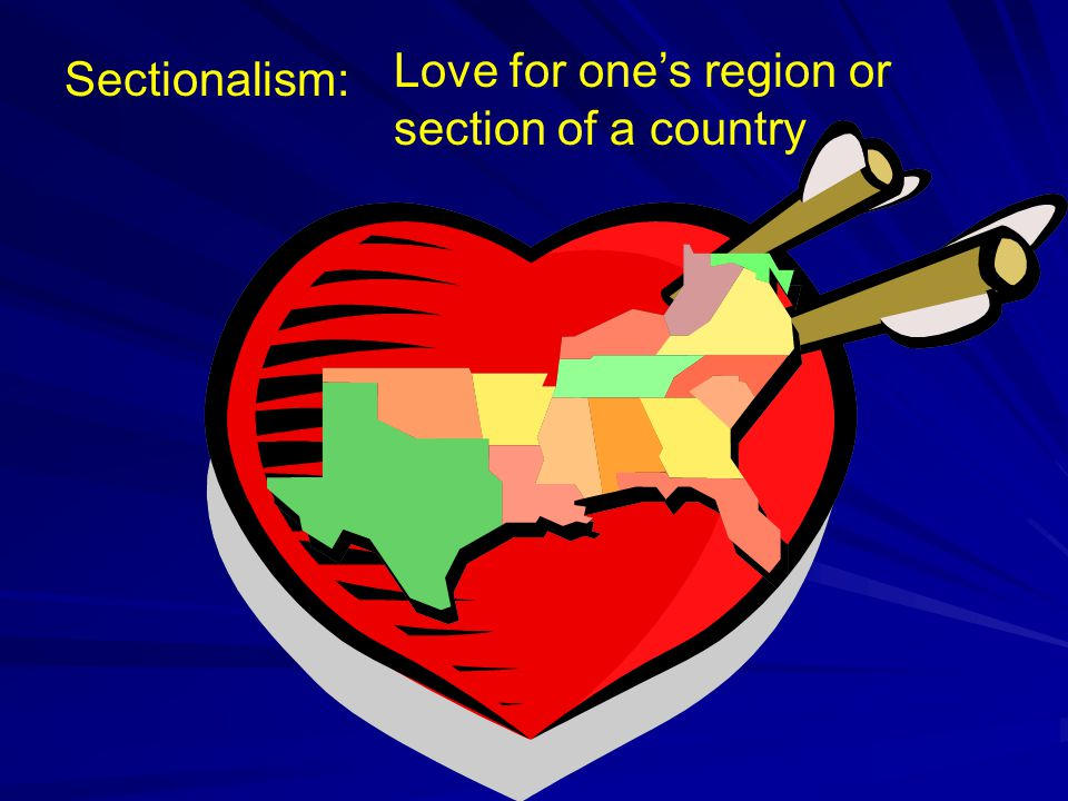 Love for one's region or section of a country