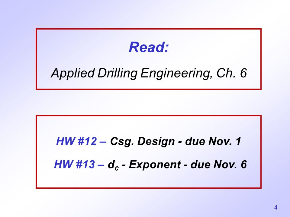 Read: Applied Drilling Engineering, Ch. 6