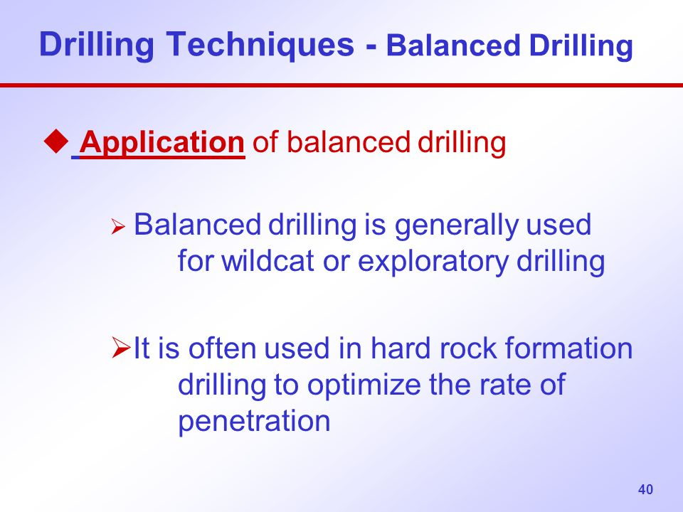Drilling Techniques - Balanced Drilling