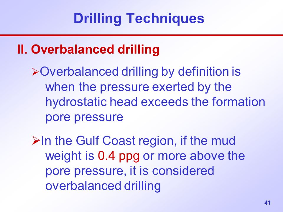 Drilling Techniques II. Overbalanced drilling