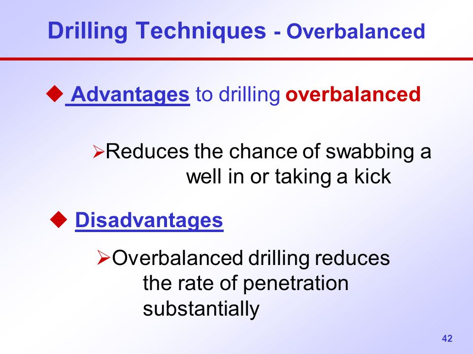 Drilling Techniques - Overbalanced