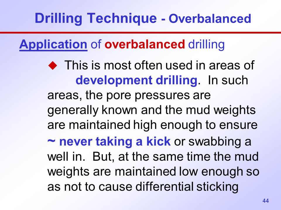 Drilling Technique - Overbalanced