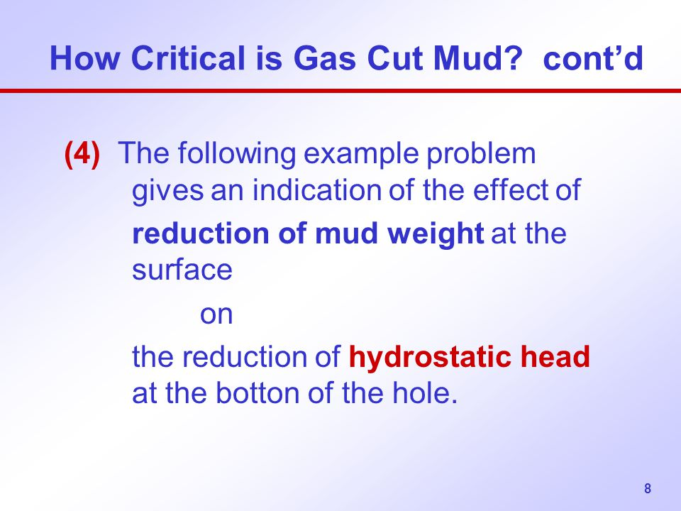 How Critical is Gas Cut Mud cont'd