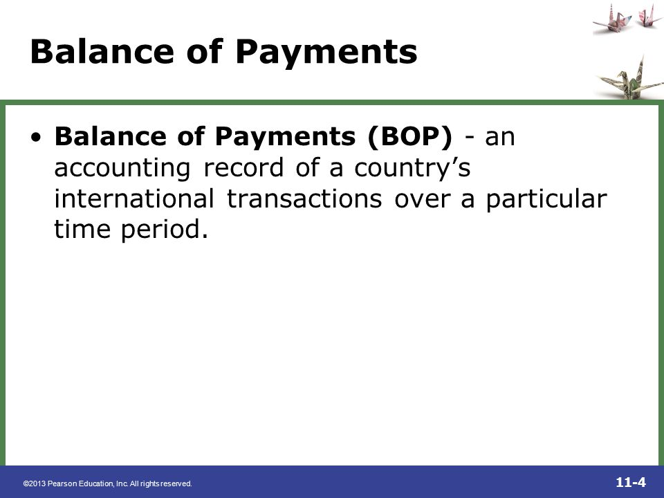 Balance of Payments Balance of Payments (BOP) - an accounting record of a country's international transactions over a particular time period.