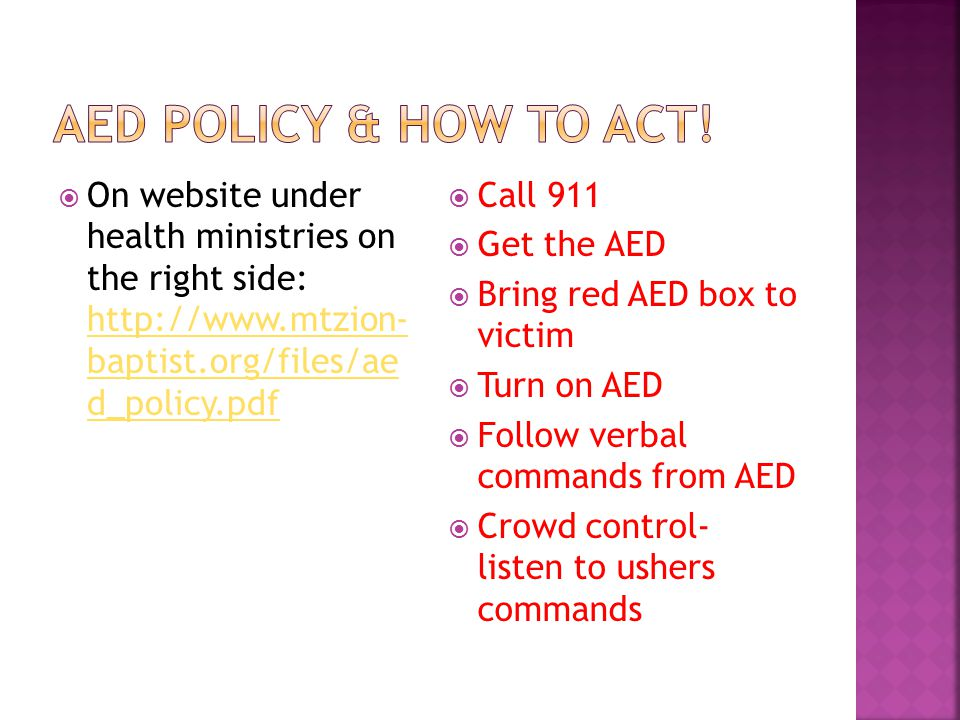 AED POLICY & how to act! On website under health ministries on the right side:   baptist.org/files/ae d_policy.pdf.