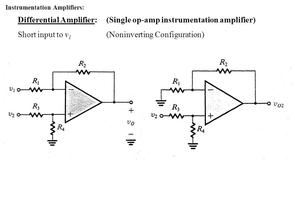 Differential Amplifier: (Single op-amp instrumentation amplifier)