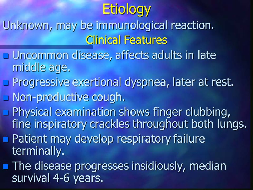 Etiology Unknown, may be immunological reaction. Clinical Features