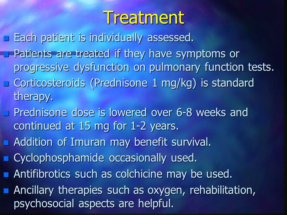 Treatment Each patient is individually assessed.