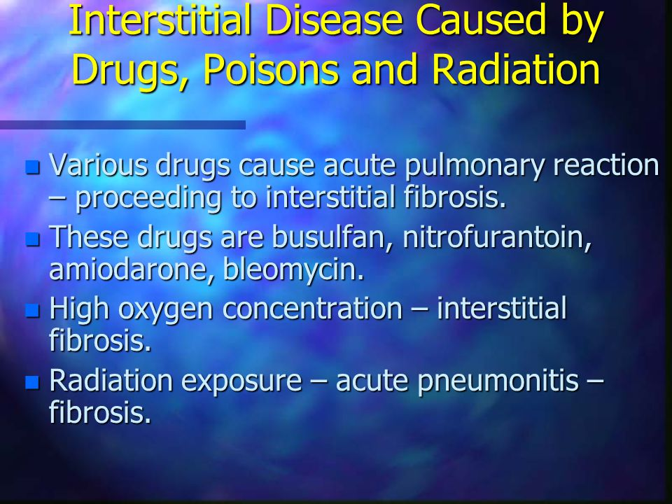 Interstitial Disease Caused by Drugs, Poisons and Radiation