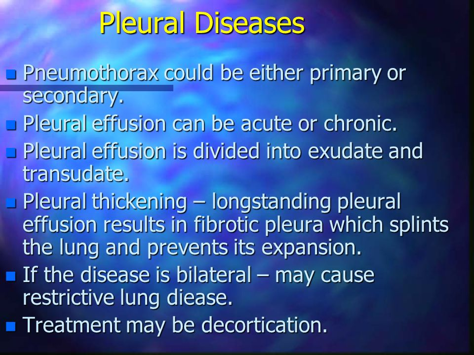 Pleural Diseases Pneumothorax could be either primary or secondary.