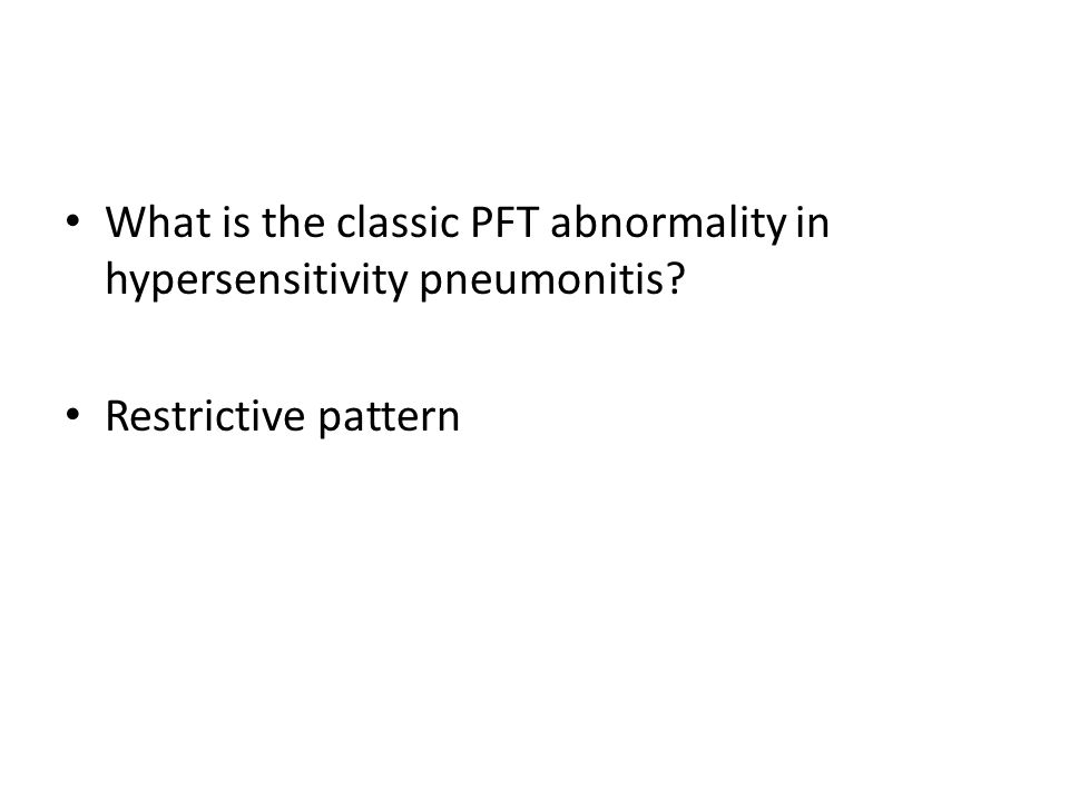 What is the classic PFT abnormality in hypersensitivity pneumonitis
