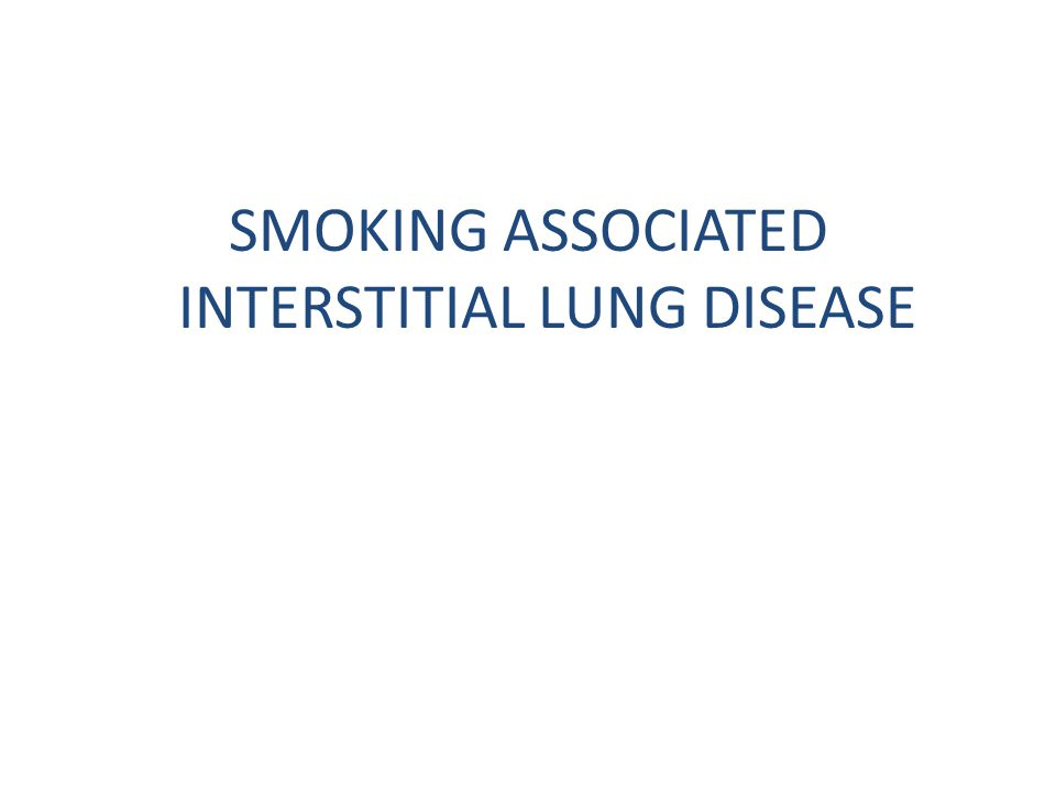 SMOKING ASSOCIATED INTERSTITIAL LUNG DISEASE