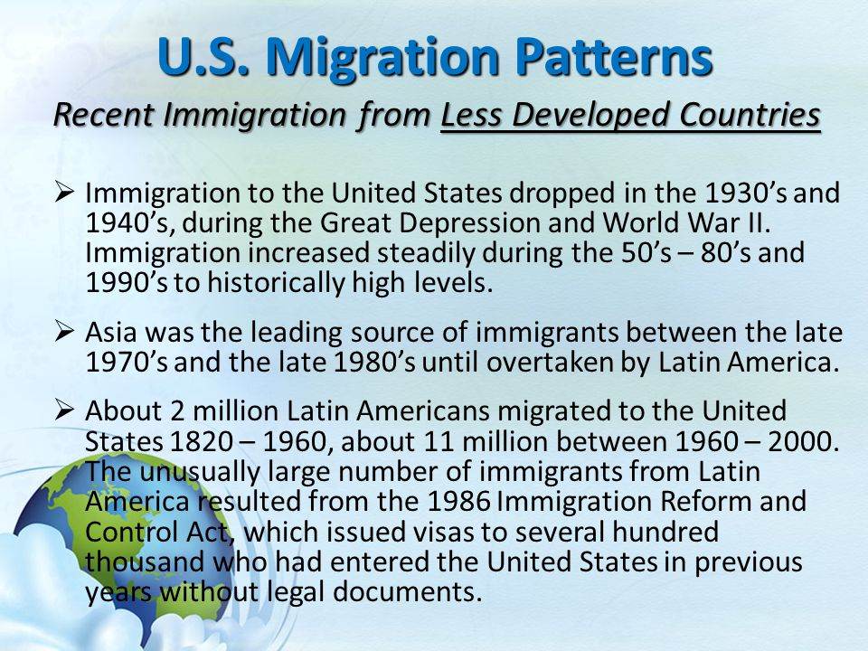 U.S. Migration Patterns Recent Immigration from Less Developed Countries.