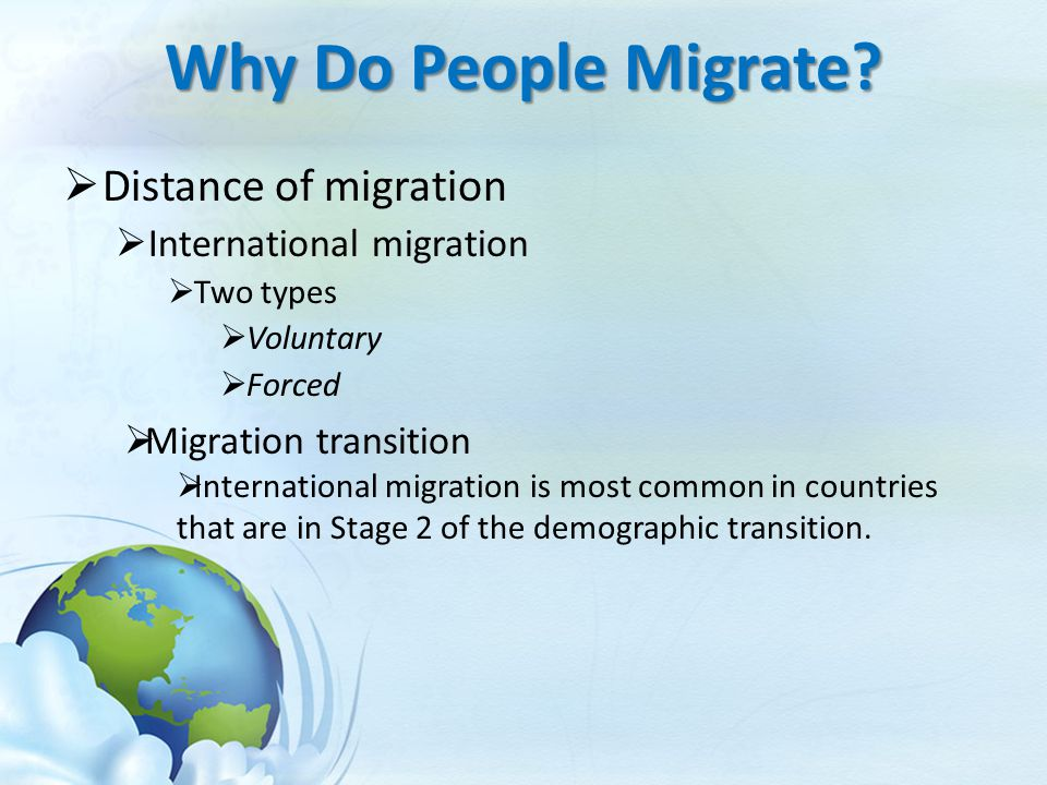 Why Do People Migrate Distance of migration International migration