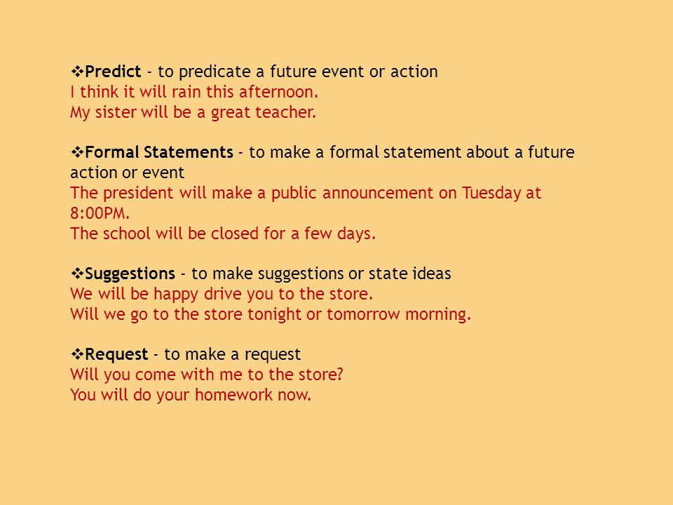Predict - to predicate a future event or action