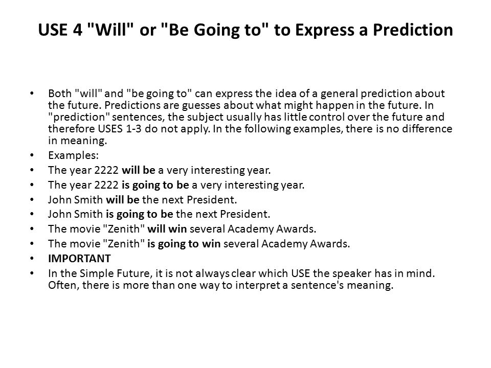 USE 4 Will or Be Going to to Express a Prediction
