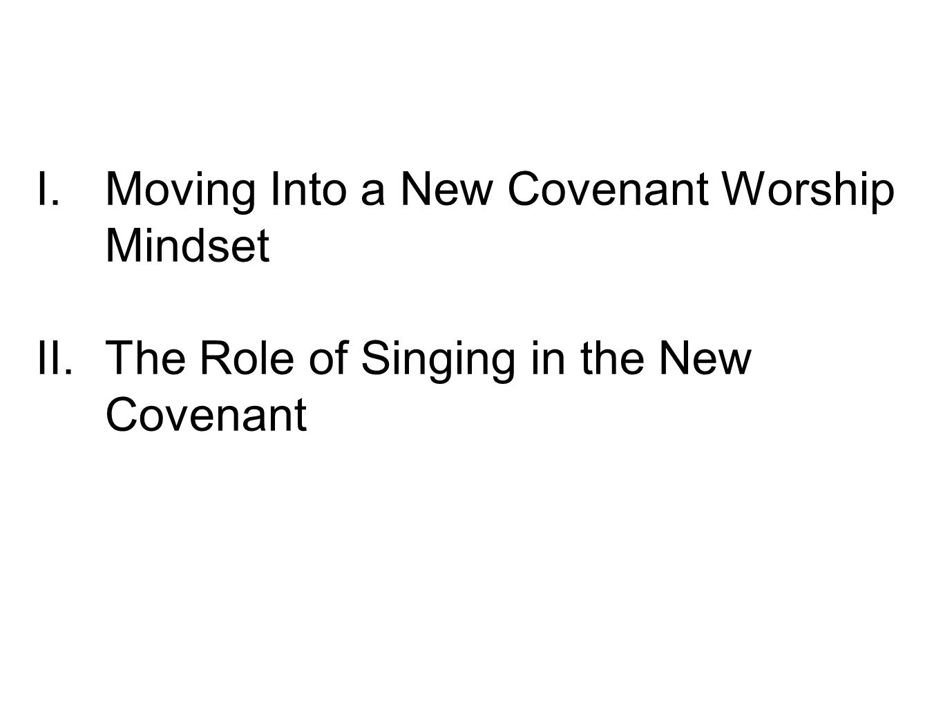Moving Into a New Covenant Worship Mindset