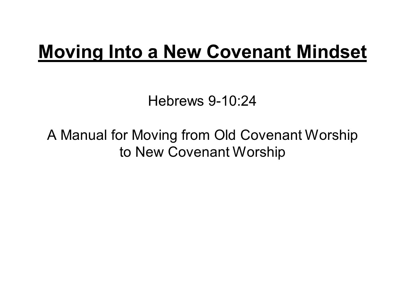 Moving Into a New Covenant Mindset