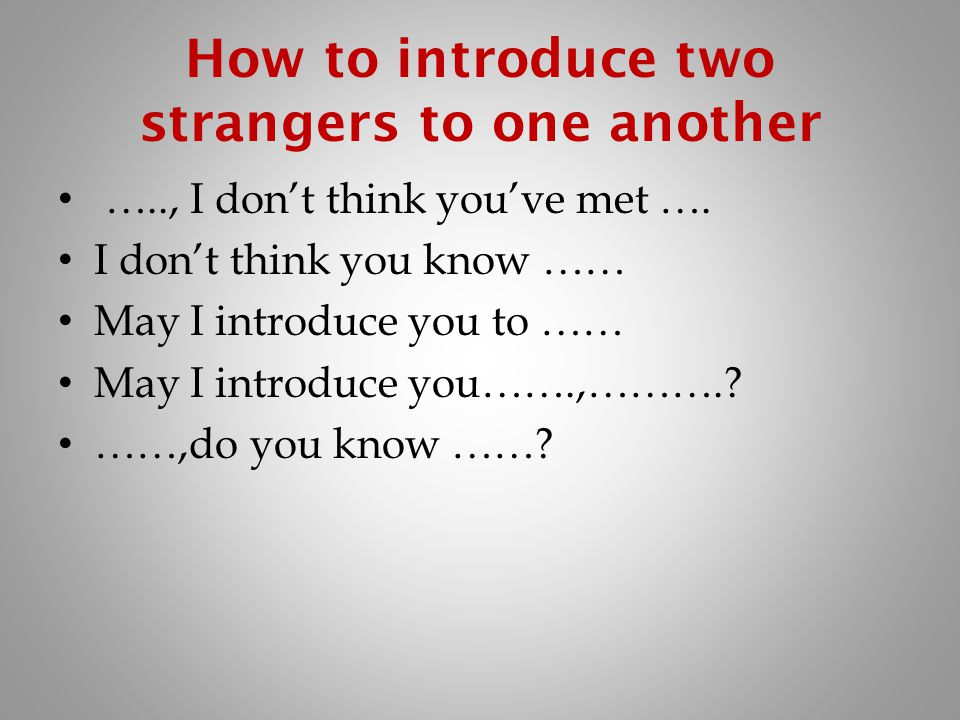 How to introduce two strangers to one another