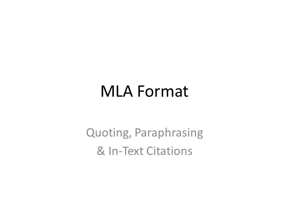 Quoting, Paraphrasing & In-Text Citations