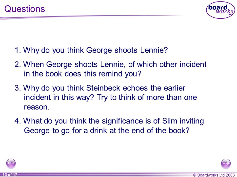 Questions 1. Why do you think George shoots Lennie