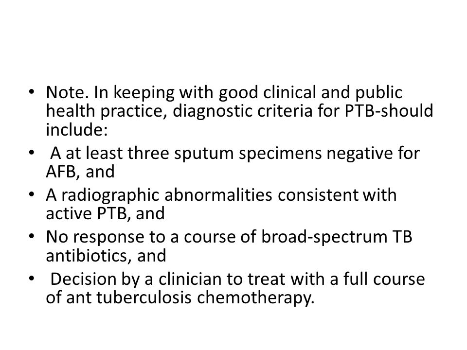 Note. In keeping with good clinical and public health practice, diagnostic criteria for PTB-should include: