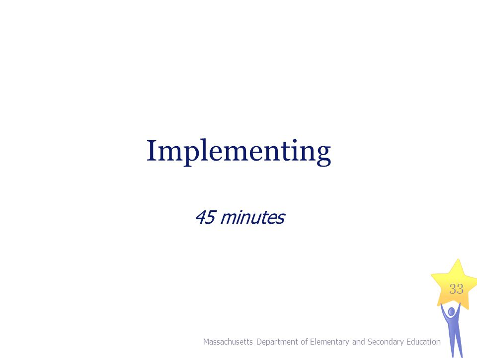 III. Implementing (45 minutes)