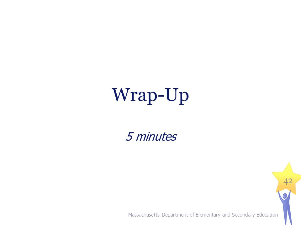Wrap-Up 5 minutes V. Wrap-Up (5 minutes)