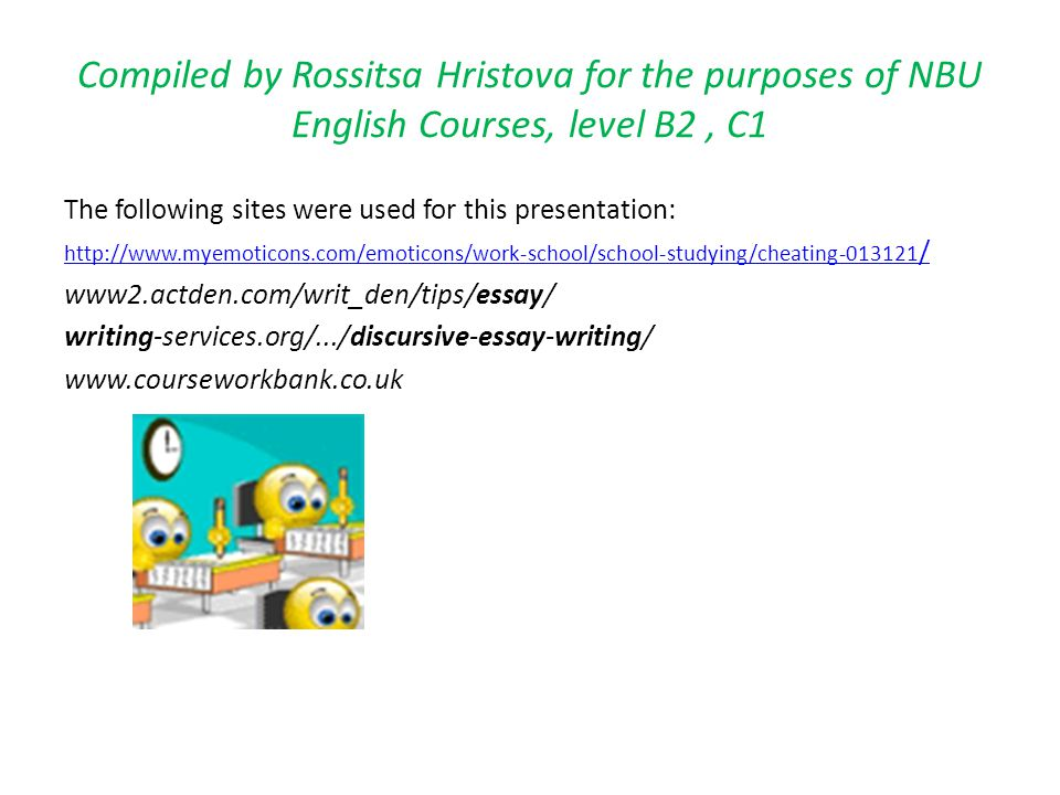 Compiled by Rossitsa Hristova for the purposes of NBU English Courses, level B2 , C1