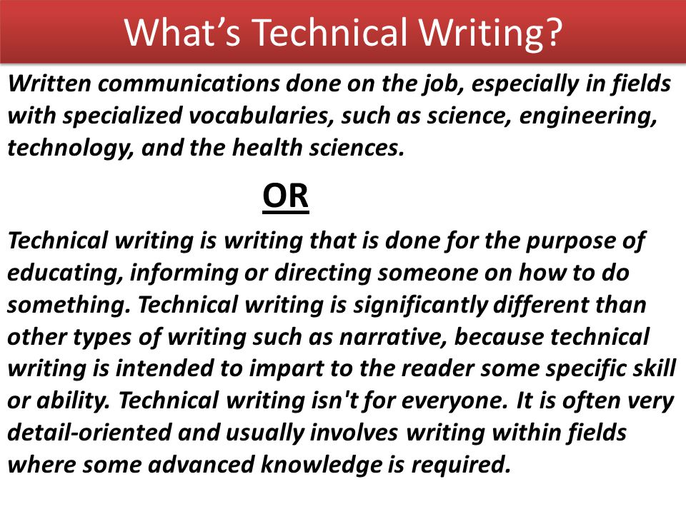 what is technical writing used for Jerz writing  technical and professional writing technical writing is the presentation of information that helps the reader solve a particular for a small project, or for a small company, the tech writer may be expected to do all of the above, all alone the first rule of technical writing is.