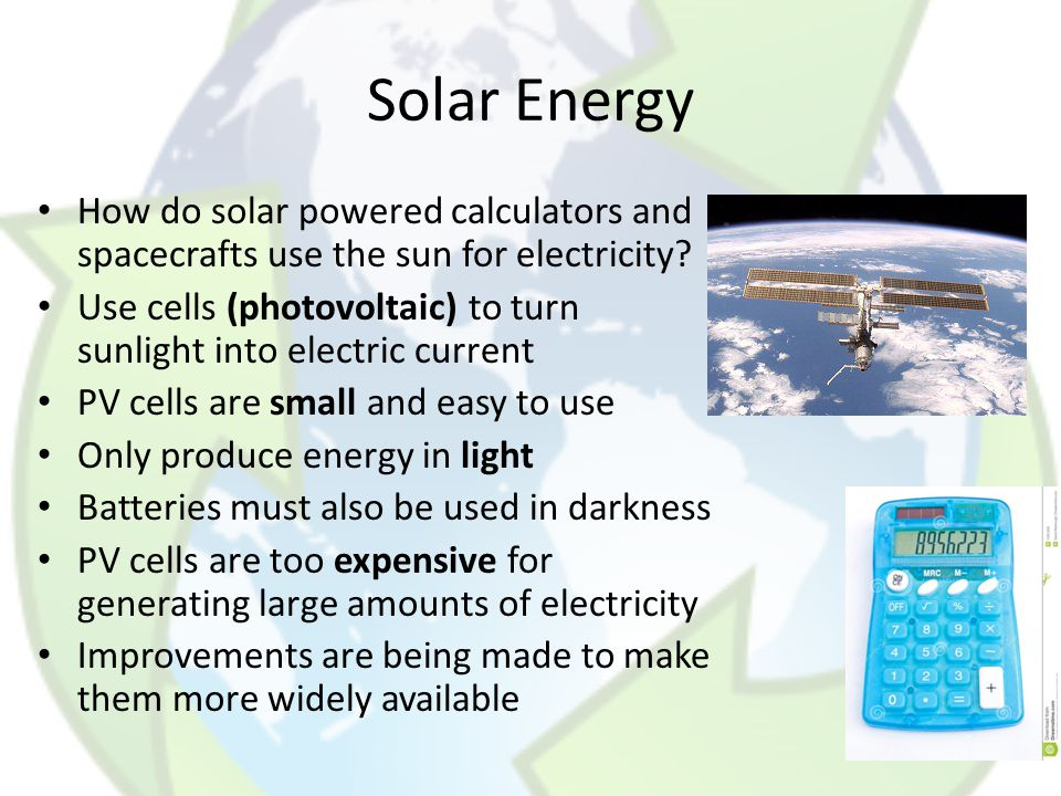 Solar Energy How do solar powered calculators and spacecrafts use the sun for electricity