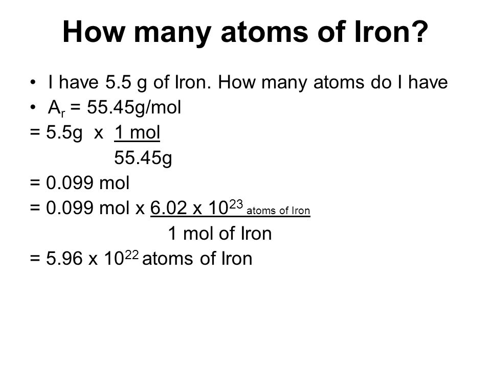 How many atoms of Iron I have 5.5 g of Iron. How many atoms do