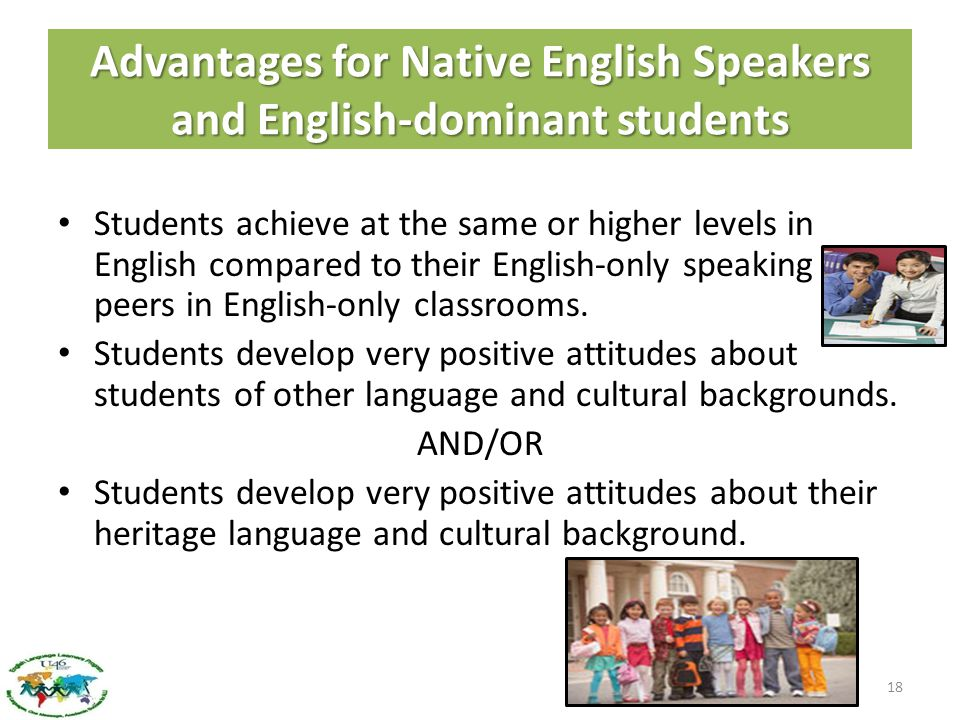 Advantages for Native English Speakers and English-dominant students