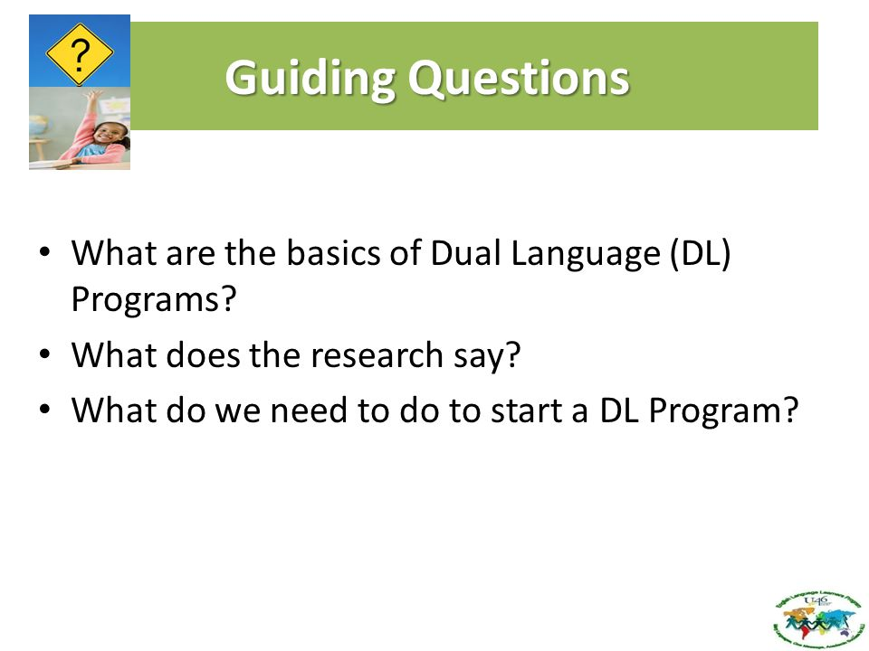 Guiding Questions What are the basics of Dual Language (DL) Programs