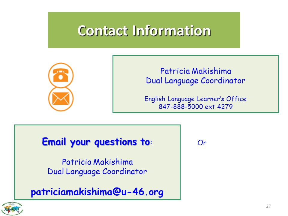 Contact Information Patricia Makishima. Dual Language Coordinator. English Language Learner's Office.