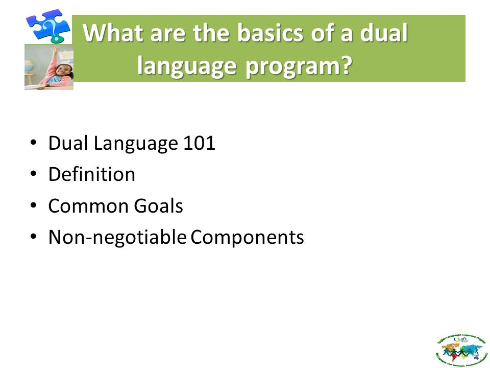 What are the basics of a dual language program
