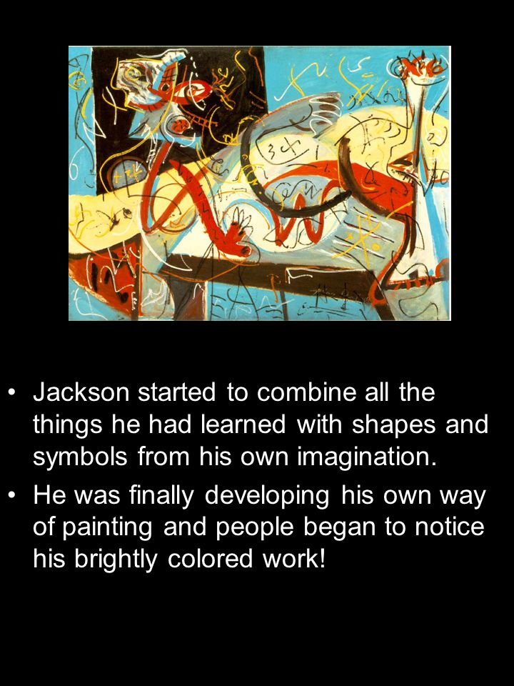 Jackson started to combine all the things he had learned with shapes and symbols from his own imagination.